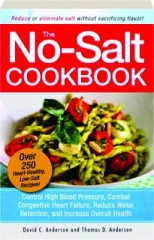 THE NO-SALT COOKBOOK: Reduce or Eliminate Salt Without Sacrificing Flavor