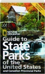 NATIONAL GEOGRAPHIC GUIDE TO STATE PARKS OF THE UNITED STATES AND CANADIAN PROVINCIAL PARKS, FOURTH EDITION