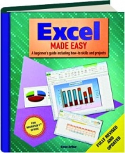 EXCEL MADE EASY, REVISED: A Beginner's Guide Including How-To Skills and Projects