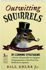 OUTWITTING SQUIRRELS, 3RD EDITION REVISED