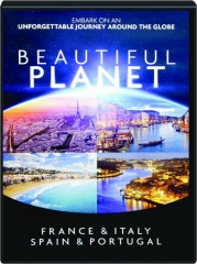 BEAUTIFUL PLANET: France & Italy / Spain & Portugal
