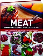 MEAT: Perfectly Prepared to Enjoy Every Day