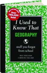 I USED TO KNOW THAT--GEOGRAPHY: Stuff You Forgot from School