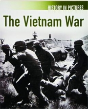 THE VIETNAM WAR: History in Pictures
