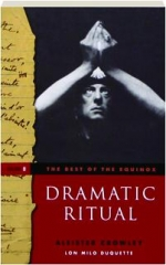 DRAMATIC RITUAL, VOLUME II: The Best of the Equinox