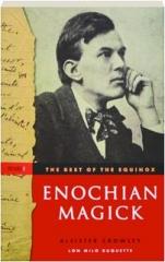 ENOCHIAN MAGICK, VOLUME I: The Best of the Equinox