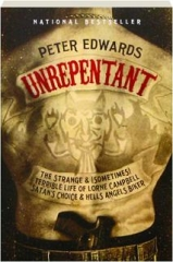 UNREPENTANT: The Strange & (Sometimes) Terrible Life of Lorne Campbell, Satan's Choice & Hells Angels Biker