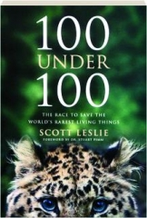 100 UNDER 100: The Race to Save the World's Rarest Living Things