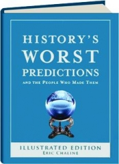 HISTORY'S WORST PREDICTIONS: And the People Who Made Them