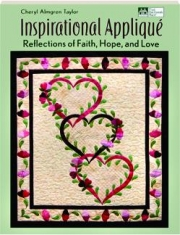 INSPIRATIONAL APPLIQUE: Reflections of Faith, Hope, and Love