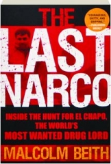 THE LAST NARCO: Inside the Hunt for El Chapo, the World's Most Wanted Drug Lord