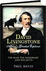 DAVID LIVINGSTONE: Africa's Greatest Explorer
