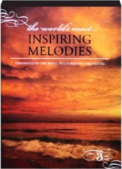 THE WORLD'S MOST...INSPIRING MELODIES
