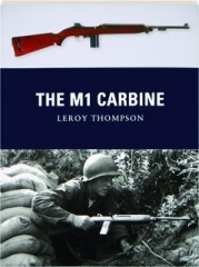 THE M1 CARBINE: Weapon 13