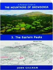 A PICTORIAL GUIDE TO THE MOUNTAINS OF SNOWDONIA, VOLUME 3: The Eastern Peaks