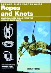 ROPES AND KNOTS: SAS and Elite Forces Guide