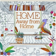 HOME AWAY FROM HOME: A Hand-Crafted Coloring Book