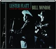 LESTER FLATT / BILL MONROE: Live at Vanderbilt