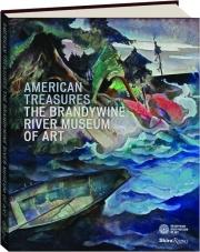 AMERICAN TREASURES: The Brandywine River Museum of Art