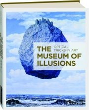 THE MUSEUM OF ILLUSIONS: Optical Tricks in Art