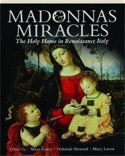 MADONNAS & MIRACLES: The Holy Home in Renaissance Italy
