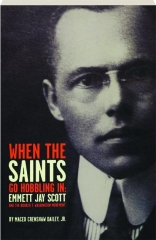 WHEN THE SAINTS GO HOBBLING IN: Emmett Jay Scott and the Booker T. Washington Movement
