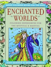 ENCHANTED WORLDS: Coloring Experiences for the Mystical & Magical