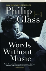 WORDS WITHOUT MUSIC: A Memoir