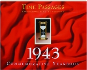 1943 TIME PASSAGES: Commemorative Yearbook