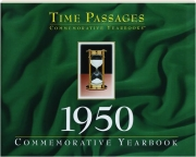 1950 TIME PASSAGES: Commemorative Yearbook