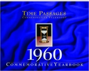 1960 TIME PASSAGES: Commemorative Yearbook