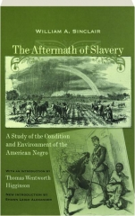THE AFTERMATH OF SLAVERY: A Study of the Condition and Environment of the American Negro