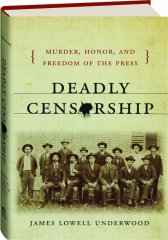 DEADLY CENSORSHIP: Murder, Honor, and Freedom of the Press