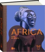 AFRICA: Land of Spirits
