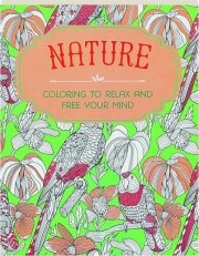 NATURE: Coloring to Relax and Free Your Mind