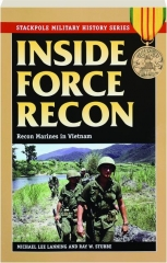 INSIDE FORCE RECON: Recon Marines in Vietnam