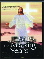 JESUS: The Missing Years