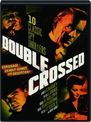 DOUBLE CROSSED: 10 Classic Spy Thrillers
