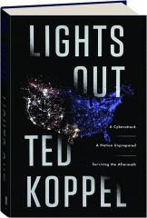 LIGHTS OUT: A Cyberattack, a Nation Unprepared