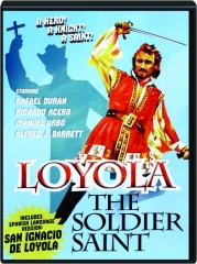 LOYOLA: The Soldier Saint