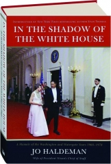 IN THE SHADOW OF THE WHITE HOUSE: A Memoir of the Washington and Watergate Years 1968-1978