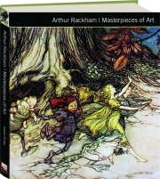 ARTHUR RACKHAM: Masterpieces of Art