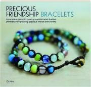 PRECIOUS FRIENDSHIP BRACELETS