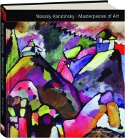 WASSILY KANDINSKY: Masterpieces of Art