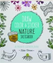 DRAW, COLOR, & STICKER NATURE SKETCHBOOK: An Imaginative Illustration Journal
