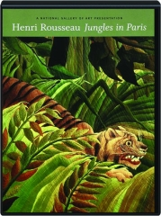 HENRI ROUSSEAU: Jungles in Paris
