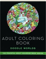 DOODLE WORLDS: Adult Coloring Book