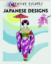 JAPANESE DESIGNS: Creative Escapes Coloring Book