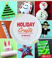 HOLIDAY CRAFTS: 50 Projects for Year-Round Family Fun