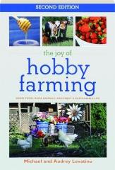 THE JOY OF HOBBY FARMING, SECOND EDITION